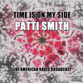 Time Is On My Side (Live) by Patti Smith
