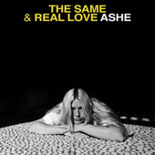 The Same / Real Love di Ashe