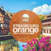 Strasbourg Orange: Urban Chillout Music von Various Artists