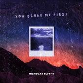 You Broke Me First de Nicholas Blythe