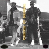 Dreams (Remix) by Whistle