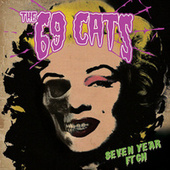 Seven Year Itch de The 69 Cats