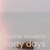 Ronnie Hawkins Forty days by Various Artists