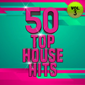 50 Top House Hits, Vol. 3 by Various Artists