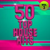 50 Top House Hits, Vol. 3 de Various Artists