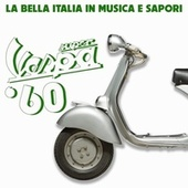 Super Vespa '60 (La bella Italia in musica e sapori) de Various Artists