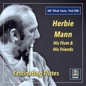 All That Jazz, Vol. 136: Herbie Mann – Fascinating Flutes de Herbie Mann