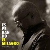 Esperando El Milagro by Pablo Milanés