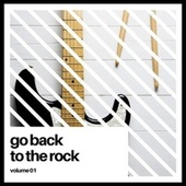 Go Back to the Rock, Vol. 1 by Various Artists