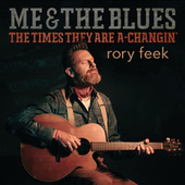 Me & The Blues / The Times They Are A-Changin' by Rory Feek