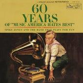 60 Years Of Music America Hates Best de Spike Jones