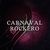 Carnaval Rockero by Various Artists