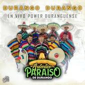 Durango Durango (En Vivo Power Duranguense) de Auténtico Paraíso De Durango