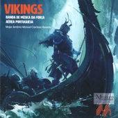 New Compositions For Concert Band 86: Vikings by Banda de Música da Força Aérea