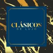 Clásicos de Lujo by Various Artists
