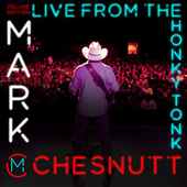 Live from the Honky Tonk by Mark Chesnutt