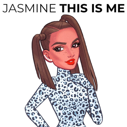 This Is Me by Jasmine