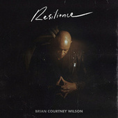 Resilience de Brian Courtney Wilson