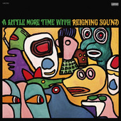 A Little More Time with Reigning Sound by Reigning Sound