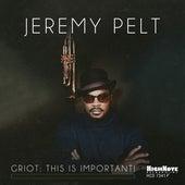 GRIOT: THIS IS IMPORTANT! von Jeremy Pelt