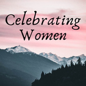 Celebrating Women by Various Artists