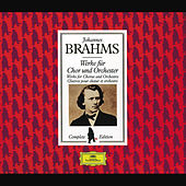 Brahms Edition: Works for Chorus and Orchestra di Various Artists