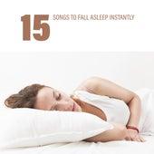 15 Songs to Fall Asleep Instantly by Deep Sleep Music Academy