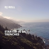 Started in da Trenches de DJ Rell
