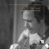 Close To The Soul (Audiophile Edition SEA) by Keith Greeninger