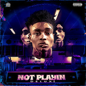 Not Playin (Deluxe) by Madmarcc