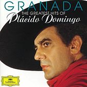 Granada - The Greatest Hits Of Plácido Domingo de Plácido Domingo