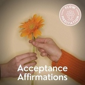 Acceptance Affirmations von Flow Meditation