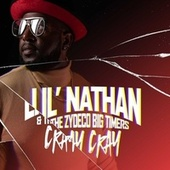 Cray Cray de Lil Nathan And The Zydeco Big Timers