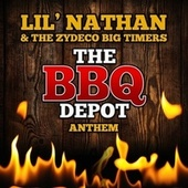 The Bbq Depot Anthem de Lil Nathan And The Zydeco Big Timers