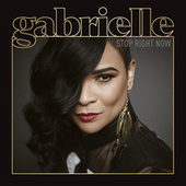 Stop Right Now by Gabrielle