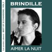 Aimer la nuit (Les années cabaret - Best of 20 Chansons, Vol. 3) de Brindille