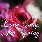 Love Songs For Spring de Various Artists