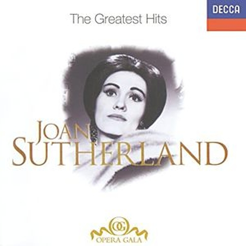 Joan Sutherland - The Greatest Hits by Dame Joan Sutherland