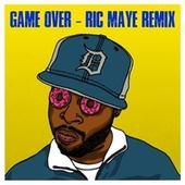 Game Over (Ric Maye Remix) by J Dilla