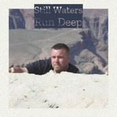 Still Waters Run Deep by Various Artists