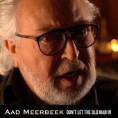 Don't Let The Old Man In de Aad Meerbeek