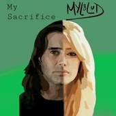My Sacrifice by Myl.