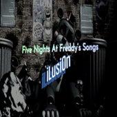 Five Nights At Freddy's Songs de iLusi0n