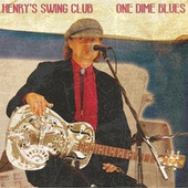 One Dime Blues by Henry's Swing Club