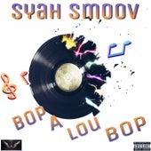 Bop A Lou Bop by Messiah Smoov