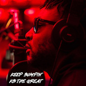Keep Bumpin' by KB the Great