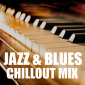 Jazz & Blues Chillout Mix von Various Artists
