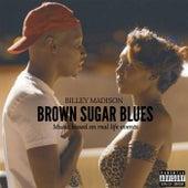 Brown Sugar Blues by Billey Madison