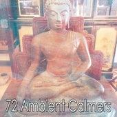 72 Ambient Calmers de Meditación Música Ambiente