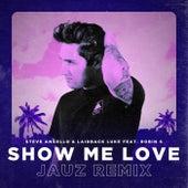Show Me Love (Jauz Remix) by Steve Angello